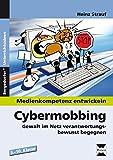 Cybermobbing: Gewalt im Netz verantwortungsbewusst begegnen (5. bis 10. Klasse) (Medienkompetenz entwickeln)